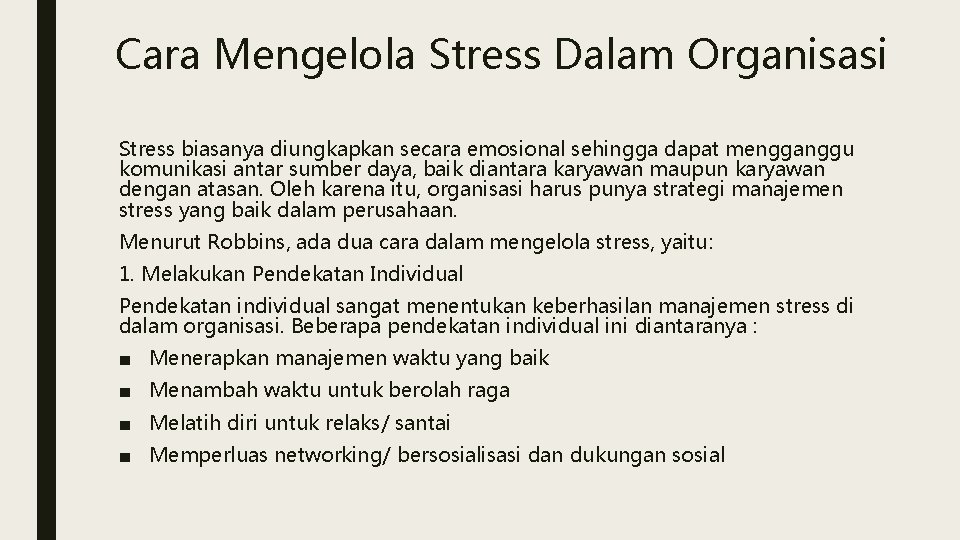 Cara Mengelola Stress Dalam Organisasi Stress biasanya diungkapkan secara emosional sehingga dapat mengganggu komunikasi