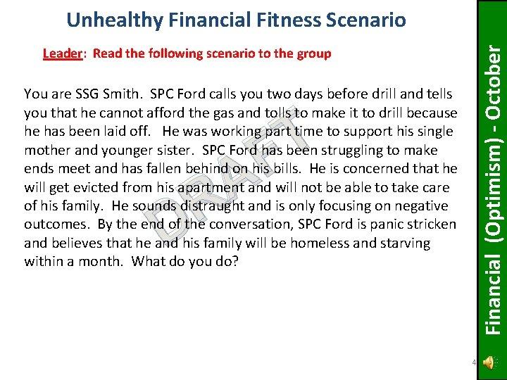 Financial (Optimism) - October Unhealthy Financial Fitness Scenario Leader: Read the following scenario to