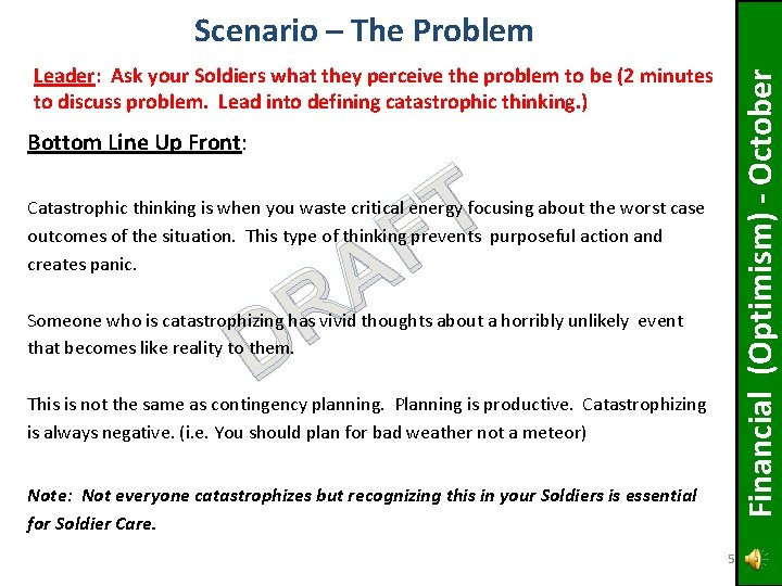 Leader: Ask your Soldiers what they perceive the problem to be (2 minutes to