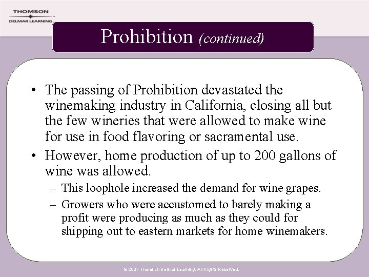 Prohibition (continued) • The passing of Prohibition devastated the winemaking industry in California, closing