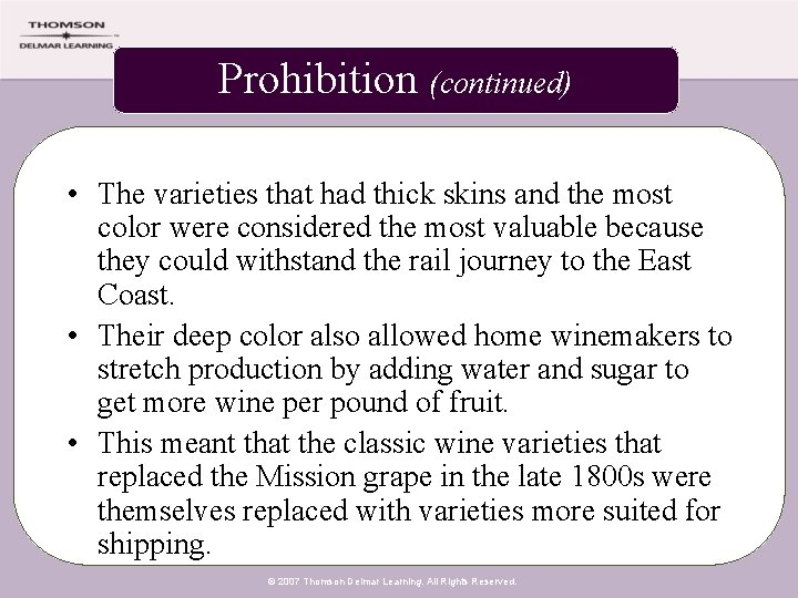 Prohibition (continued) • The varieties that had thick skins and the most color were