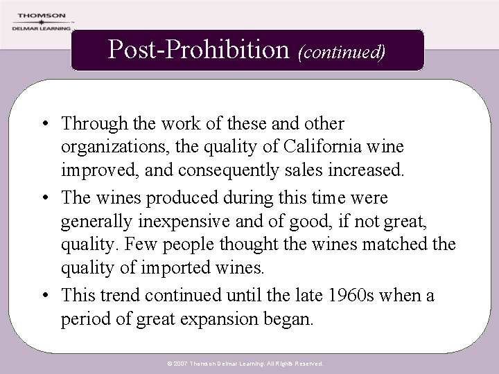 Post-Prohibition (continued) • Through the work of these and other organizations, the quality of
