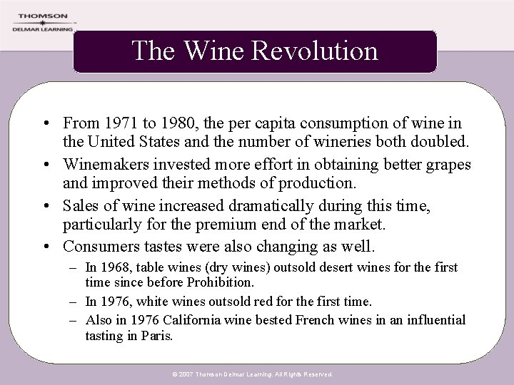 The Wine Revolution • From 1971 to 1980, the per capita consumption of wine