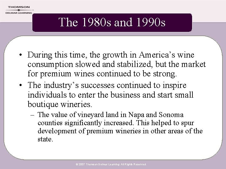 The 1980 s and 1990 s • During this time, the growth in America's