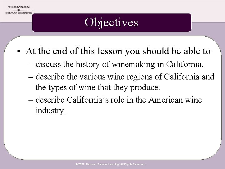 Objectives • At the end of this lesson you should be able to –