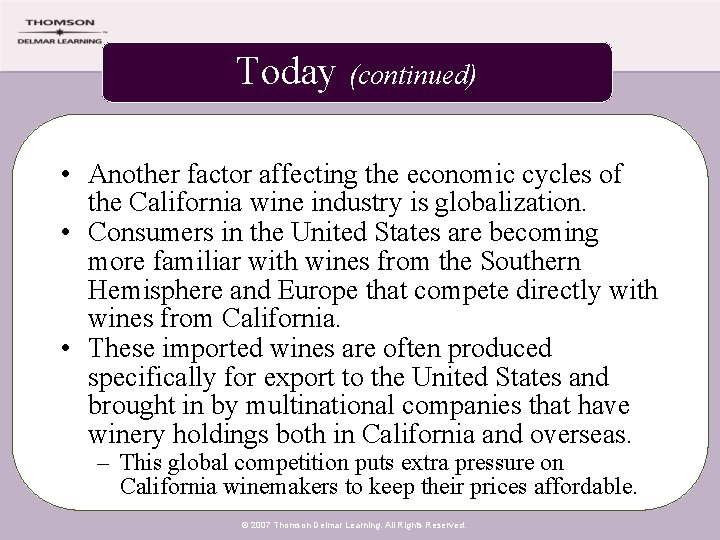 Today (continued) • Another factor affecting the economic cycles of the California wine industry