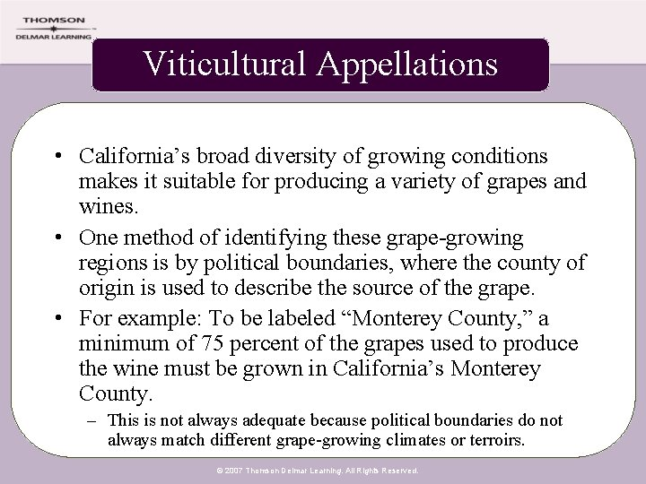 Viticultural Appellations • California's broad diversity of growing conditions makes it suitable for producing