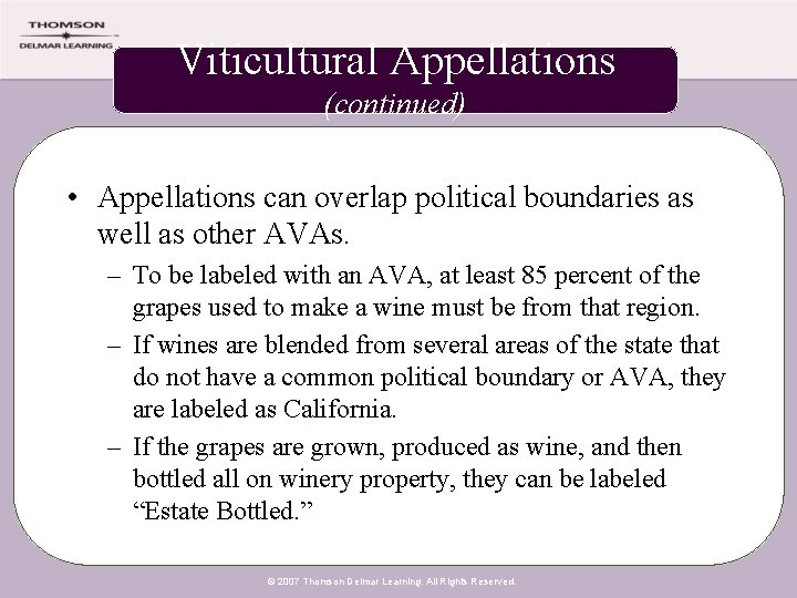 Viticultural Appellations (continued) • Appellations can overlap political boundaries as well as other AVAs.