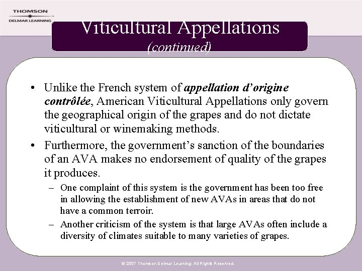 Viticultural Appellations (continued) • Unlike the French system of appellation d'origine contrôlée, American Viticultural