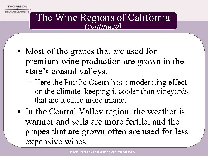 The Wine Regions of California (continued) • Most of the grapes that are used