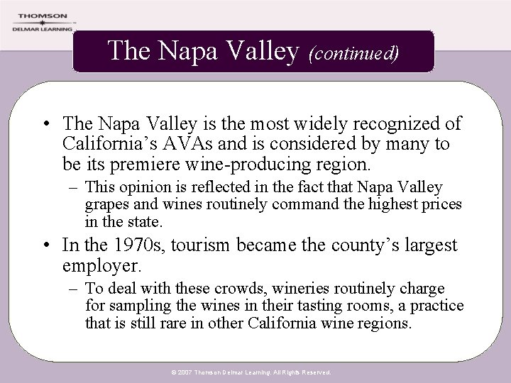 The Napa Valley (continued) • The Napa Valley is the most widely recognized of