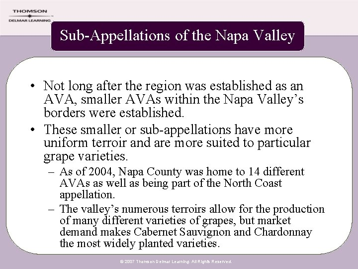 Sub-Appellations of the Napa Valley • Not long after the region was established as
