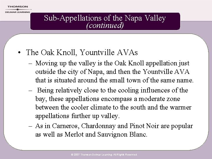 Sub-Appellations of the Napa Valley (continued) • The Oak Knoll, Yountville AVAs – Moving