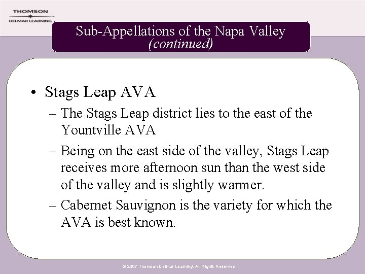 Sub-Appellations of the Napa Valley (continued) • Stags Leap AVA – The Stags Leap
