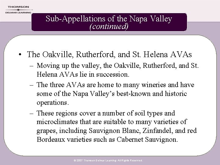 Sub-Appellations of the Napa Valley (continued) • The Oakville, Rutherford, and St. Helena AVAs