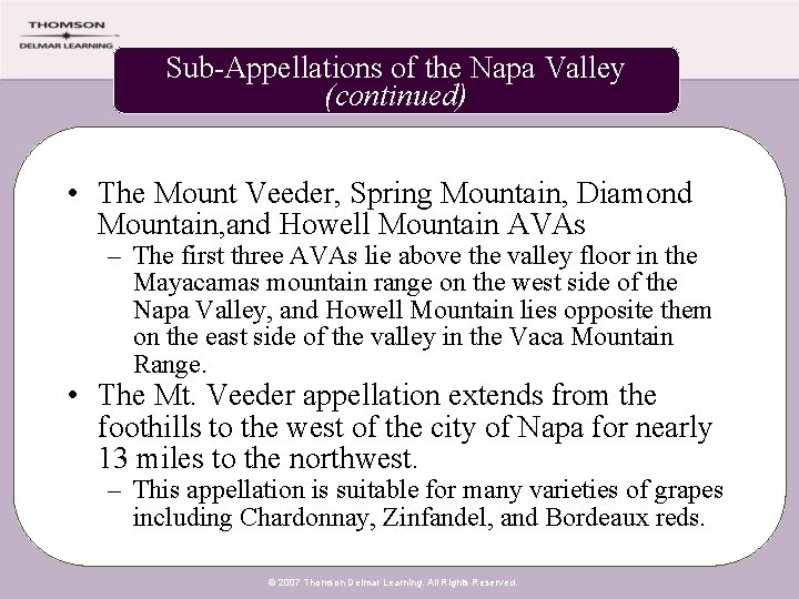 Sub-Appellations of the Napa Valley (continued) • The Mount Veeder, Spring Mountain, Diamond Mountain,