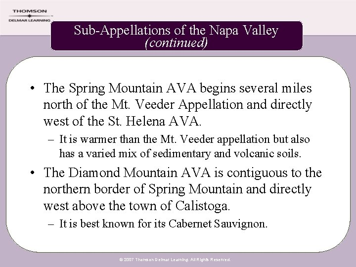 Sub-Appellations of the Napa Valley (continued) • The Spring Mountain AVA begins several miles