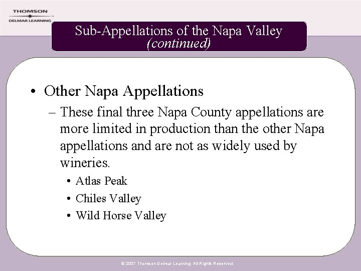 Sub-Appellations of the Napa Valley (continued) • Other Napa Appellations – These final three