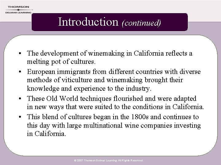 Introduction (continued) • The development of winemaking in California reflects a melting pot of