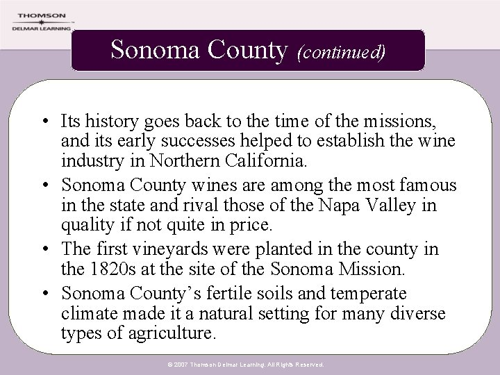 Sonoma County (continued) • Its history goes back to the time of the missions,