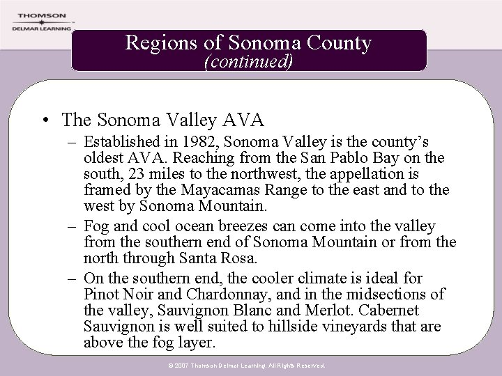Regions of Sonoma County (continued) • The Sonoma Valley AVA – Established in 1982,