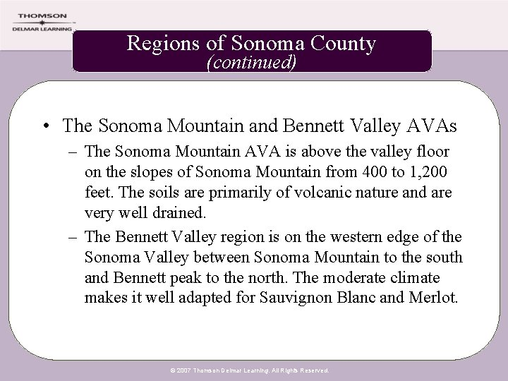 Regions of Sonoma County (continued) • The Sonoma Mountain and Bennett Valley AVAs –