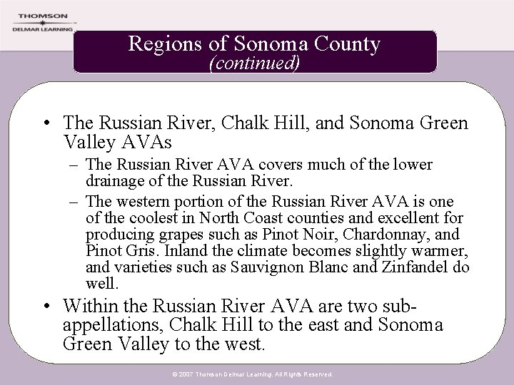 Regions of Sonoma County (continued) • The Russian River, Chalk Hill, and Sonoma Green