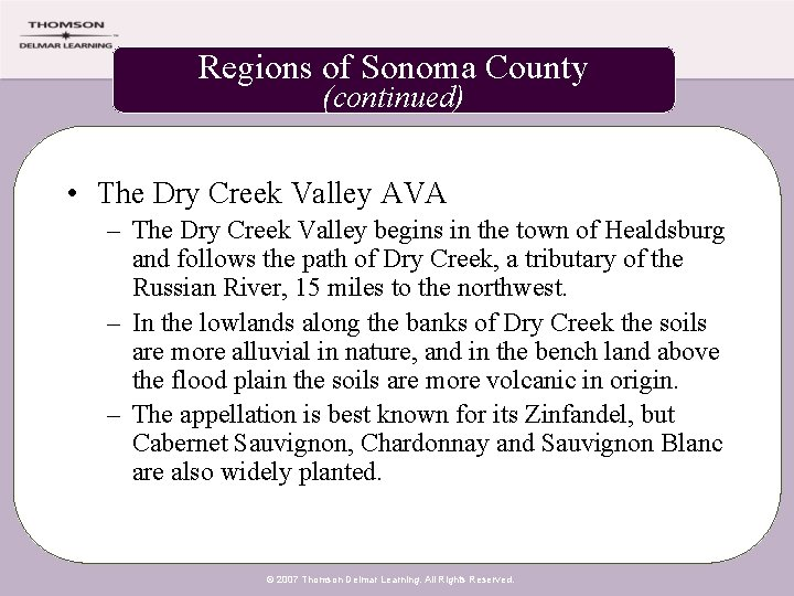 Regions of Sonoma County (continued) • The Dry Creek Valley AVA – The Dry