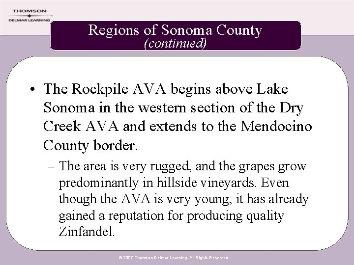 Regions of Sonoma County (continued) • The Rockpile AVA begins above Lake Sonoma in