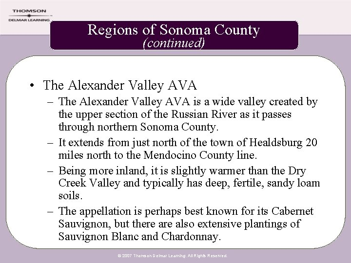 Regions of Sonoma County (continued) • The Alexander Valley AVA – The Alexander Valley