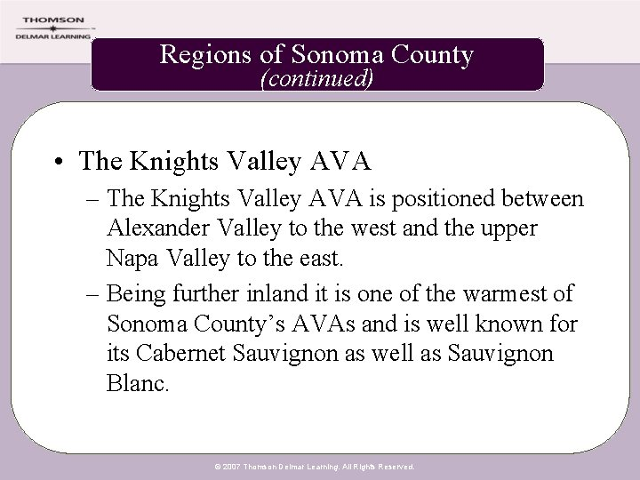 Regions of Sonoma County (continued) • The Knights Valley AVA – The Knights Valley
