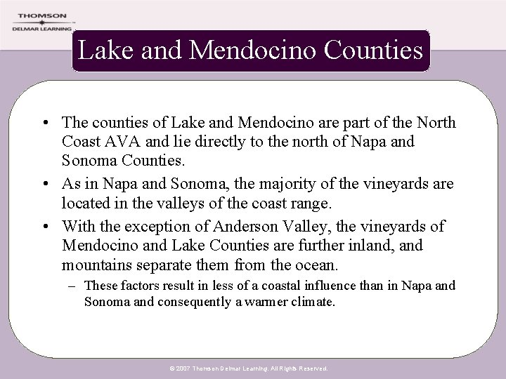 Lake and Mendocino Counties • The counties of Lake and Mendocino are part of