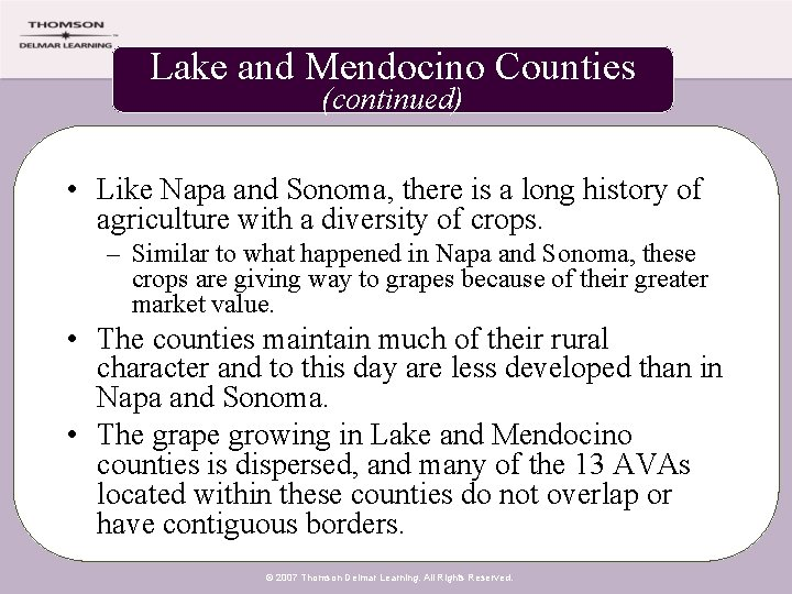 Lake and Mendocino Counties (continued) • Like Napa and Sonoma, there is a long