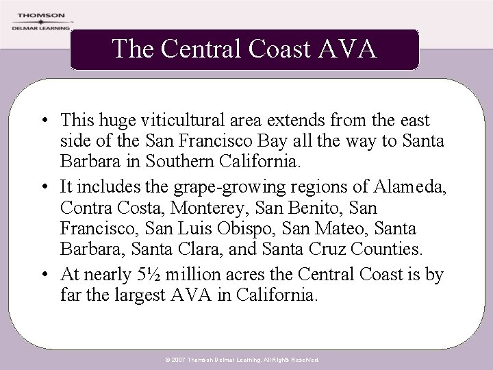 The Central Coast AVA • This huge viticultural area extends from the east side
