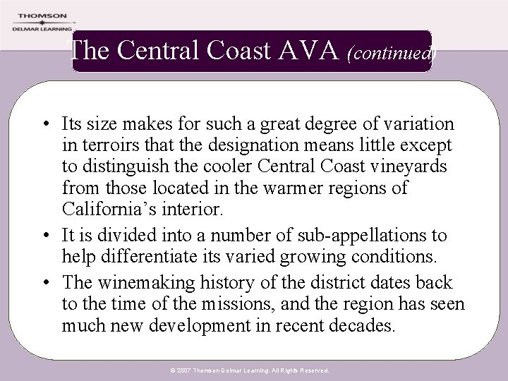 The Central Coast AVA (continued) • Its size makes for such a great degree