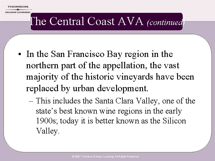 The Central Coast AVA (continued) • In the San Francisco Bay region in the
