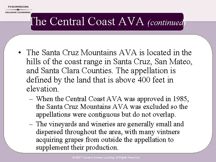 The Central Coast AVA (continued) • The Santa Cruz Mountains AVA is located in
