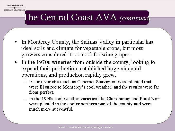 The Central Coast AVA (continued) • In Monterey County, the Salinas Valley in particular