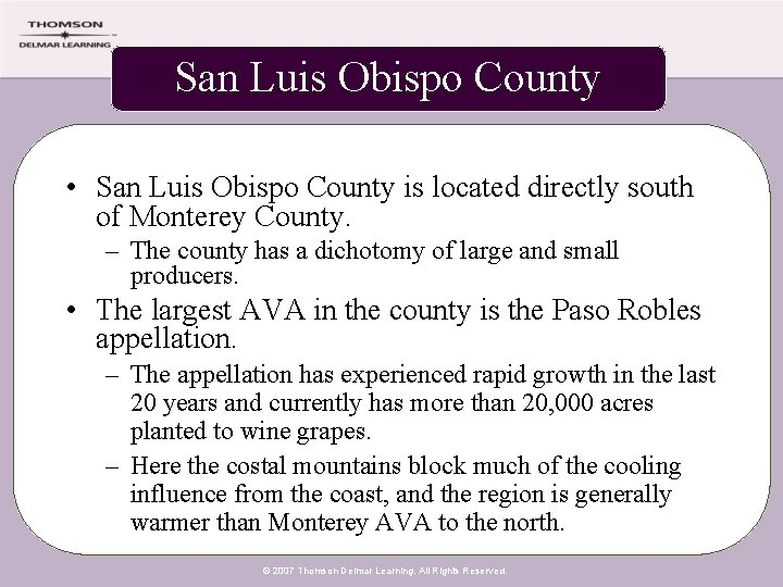 San Luis Obispo County • San Luis Obispo County is located directly south of