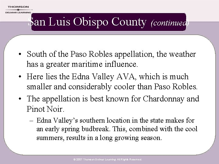 San Luis Obispo County (continued) • South of the Paso Robles appellation, the weather