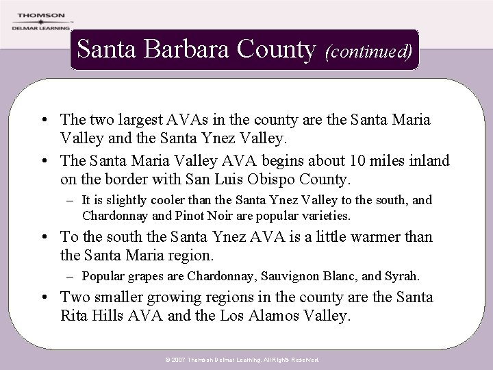 Santa Barbara County (continued) • The two largest AVAs in the county are the