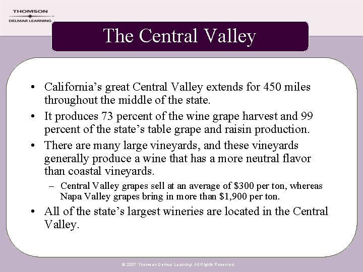 The Central Valley • California's great Central Valley extends for 450 miles throughout the