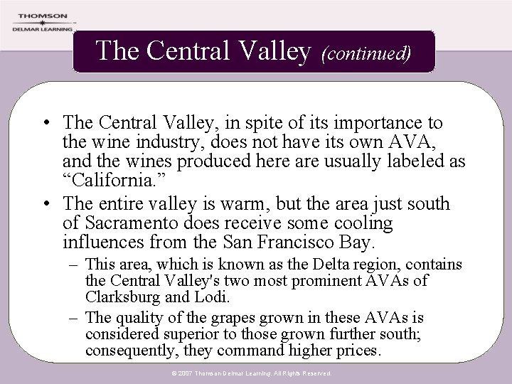 The Central Valley (continued) • The Central Valley, in spite of its importance to