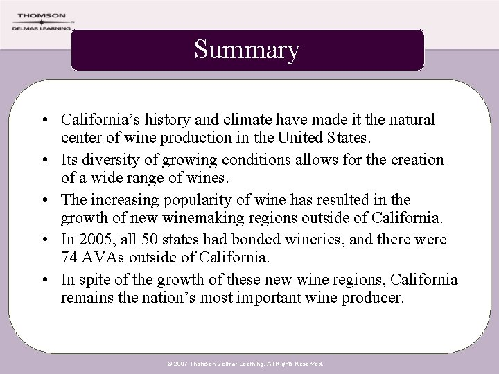 Summary • California's history and climate have made it the natural center of wine