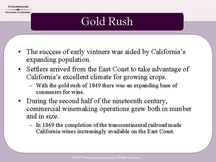 Gold Rush • The success of early vintners was aided by California's expanding population.