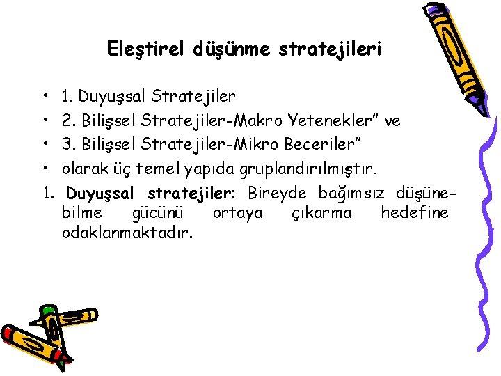 """Eleştirel düşünme stratejileri • • 1. 1. Duyuşsal Stratejiler 2. Bilişsel Stratejiler-Makro Yetenekler"""" ve"""