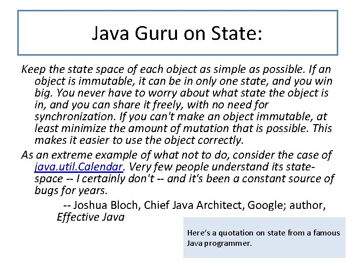 Java Guru on State: Keep the state space of each object as simple as