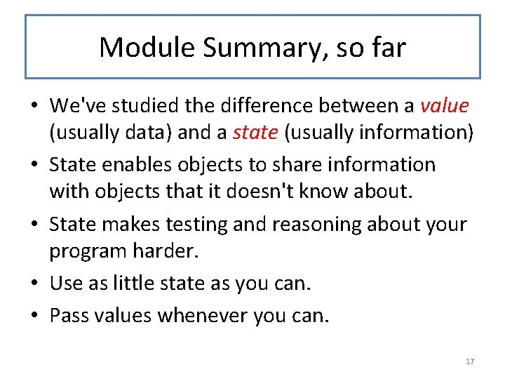 Module Summary, so far • We've studied the difference between a value (usually data)