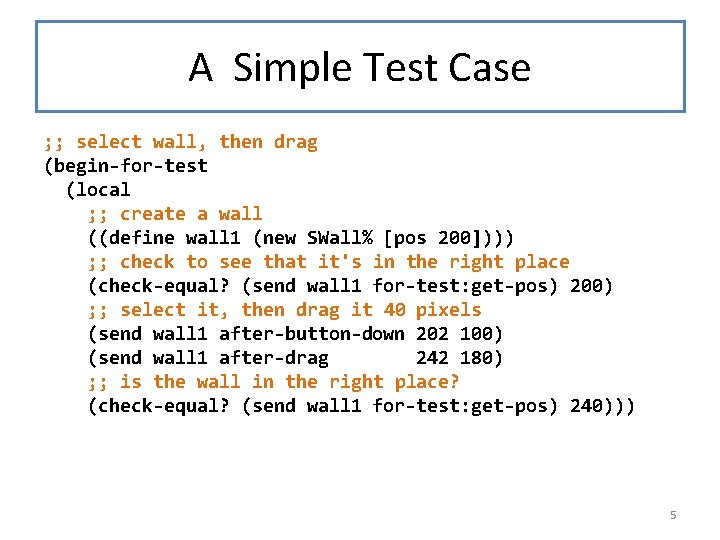 A Simple Test Case ; ; select wall, then drag (begin-for-test (local ; ;