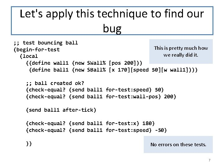 Let's apply this technique to find our bug ; ; test bouncing ball This